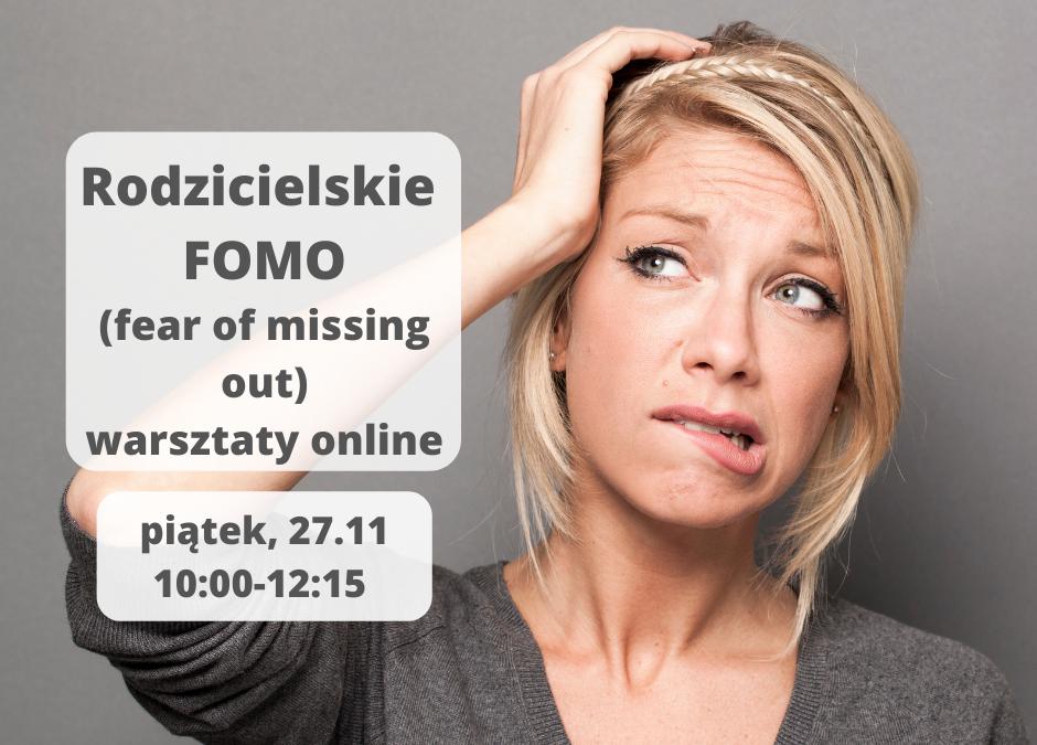 Rodzicielskie FOMO (fear of missing out), warsztaty online