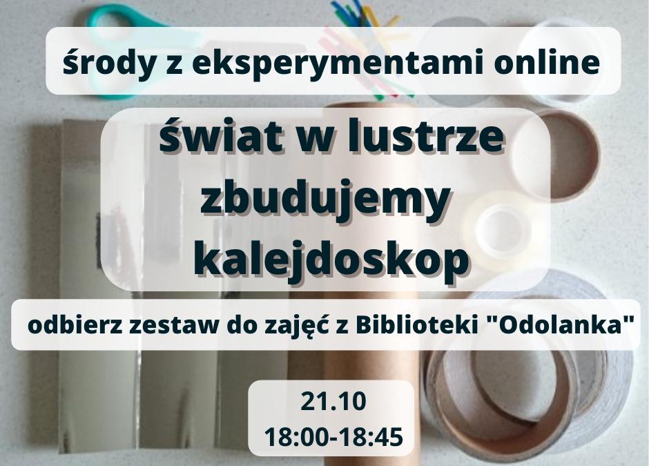 Środy z eksperymentami: ŚWIAT W LUSTRZE, ZBUDUJEMY KALEJDOSKOP, zajęcia online dla dzieci