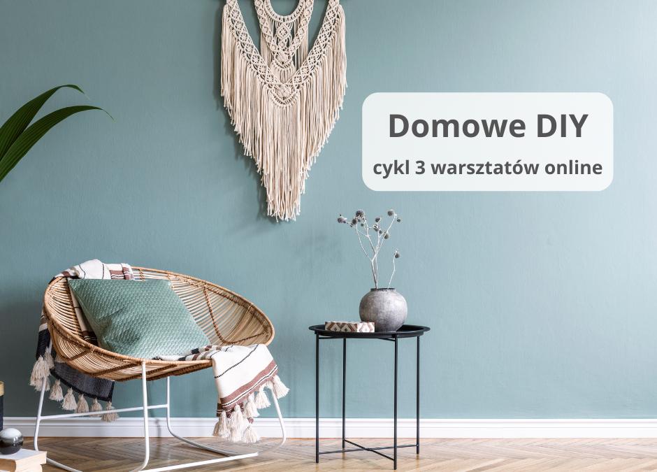 Domowe DIY, cykl 3 warsztatów online dla dorosłych