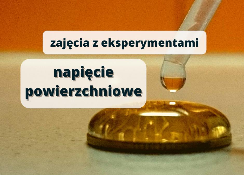 eksperymenty w Józefosławiu: napięcie powierzchniowe, zajęcia dla dzieci 6-10 lat