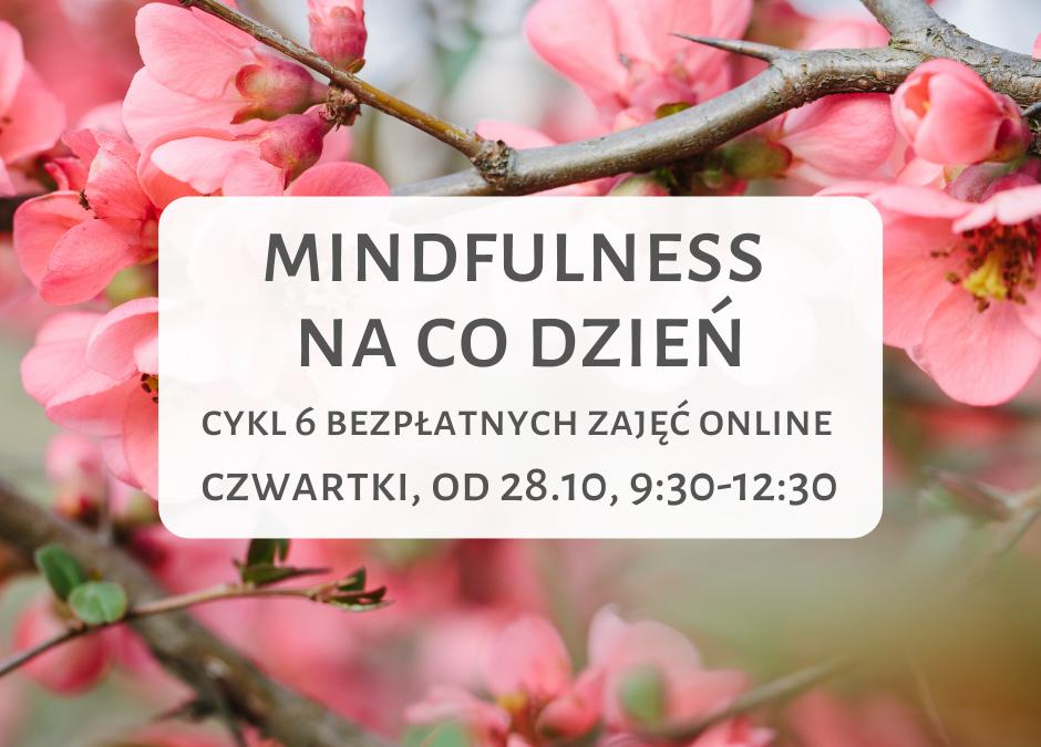 Mindfulness na co dzień, cykl 6 warsztatów online