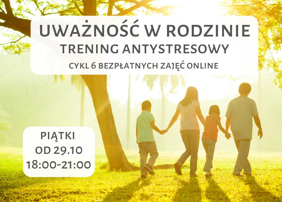 Uważność w rodzinie, trening antystresowy online