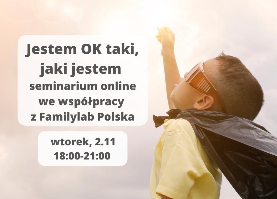 Jestem OK taki, jaki jestem, seminarium online we współpracy z Familylab Polska